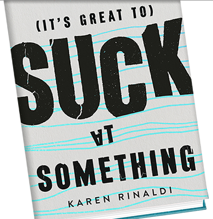 (It's Great to) Suck at Something